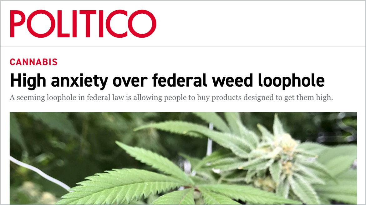 Politico | High anxiety over federal weed loophole