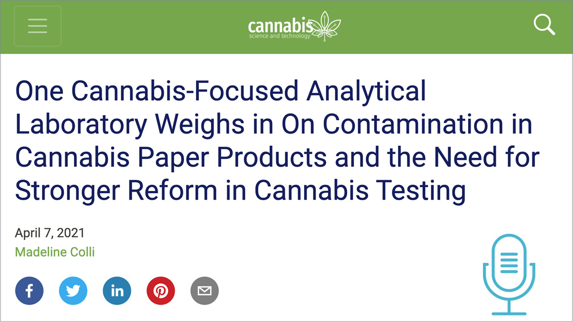 Cannabis Science and Technology | One Cannabis-Focused Analytical Laboratory Weighs in On Contamination in Cannabis Paper Products and the Need for Stronger Reform in Cannabis Testing
